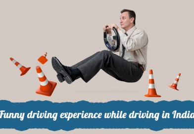 6 Funny Driving Experience While Driving in India