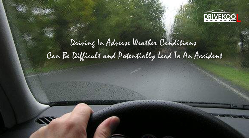 Driving In Adverse Weather Conditions