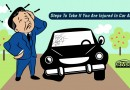 Steps To Take If You Are Injured In Car Accident