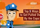 Top 5 Ways to Get Pulled Over By the Cops