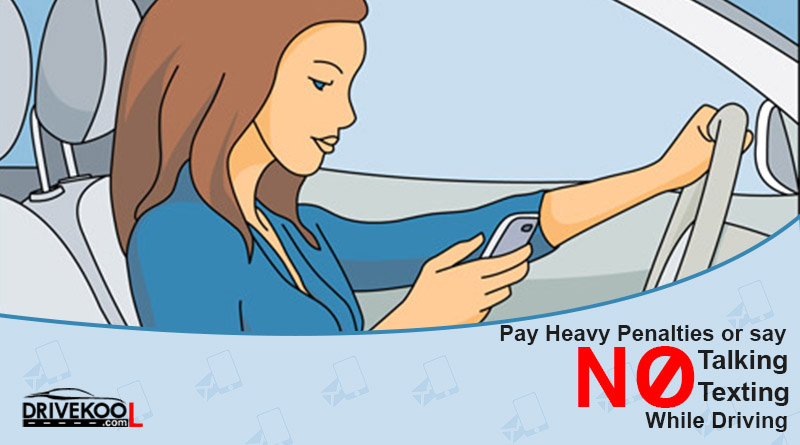 Pay Heavy Penalties or Say No Talking or Texting While Driving