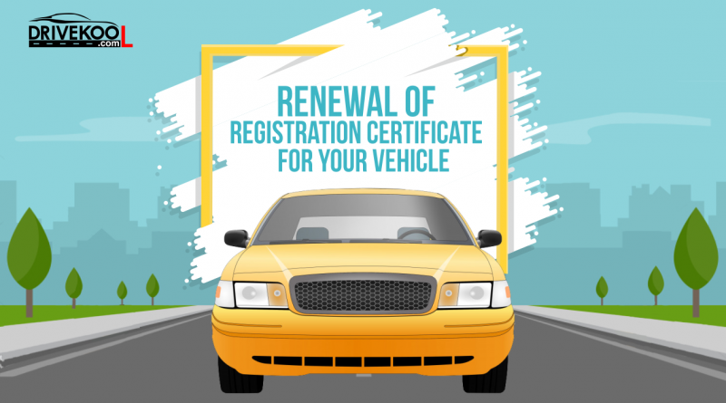 Renewal of registration certificate for your vehicle